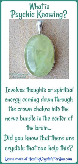 Green Prehnite is one of the stones that stimulate Psychic knowing or claircognizance.